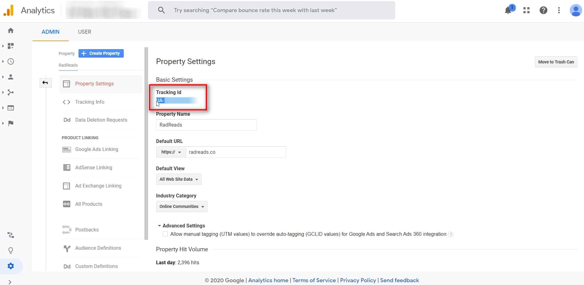 Copy your Tracking ID Open your Google Analytics account Click on the Property you want to work with Click Property Settings Copy your Tracking ID